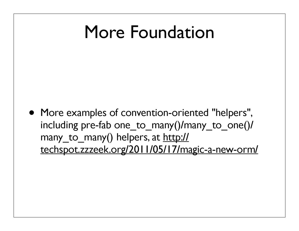 More Foundation • More examples of convention-o...