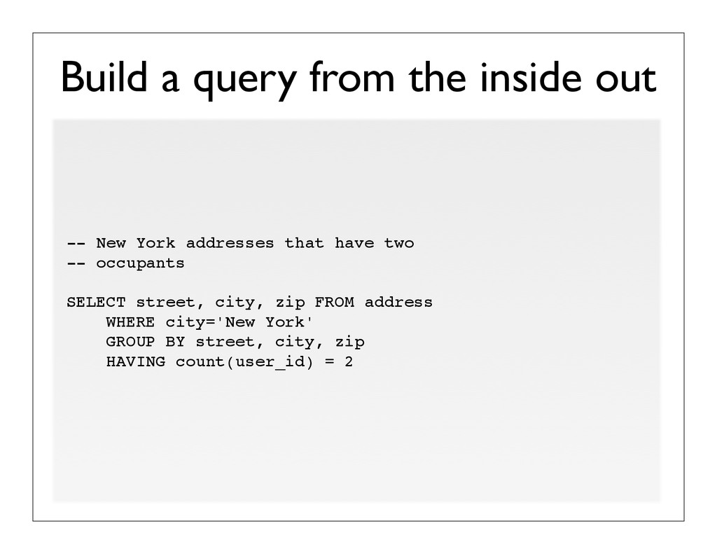 Build a query from the inside out -- New York a...