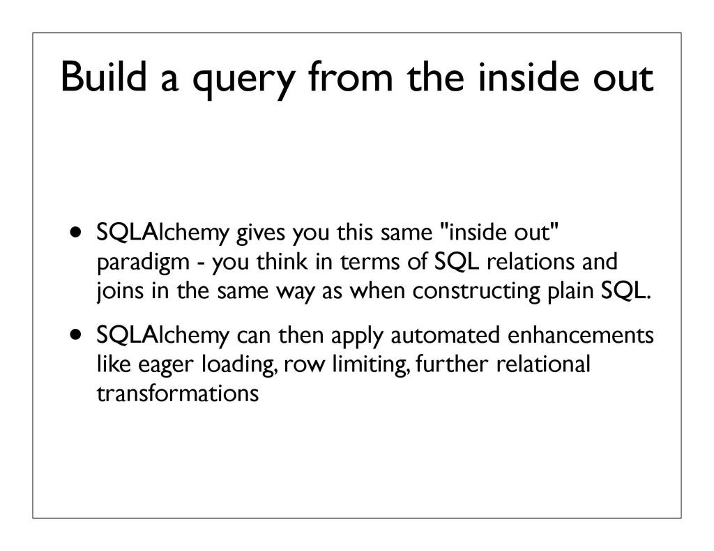 Build a query from the inside out • SQLAlchemy ...