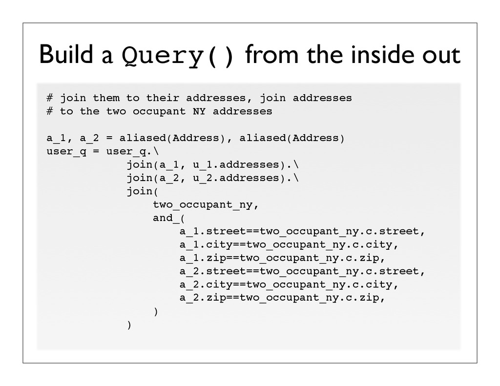 Build a Query() from the inside out # join them...