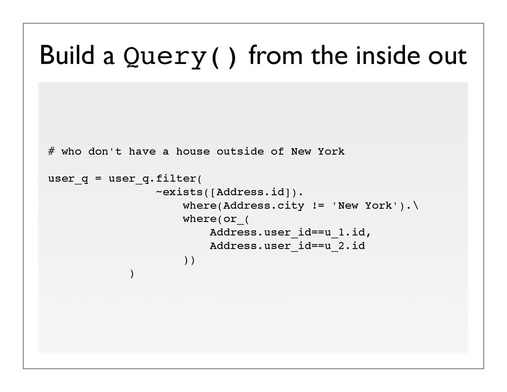 Build a Query() from the inside out # who don't...