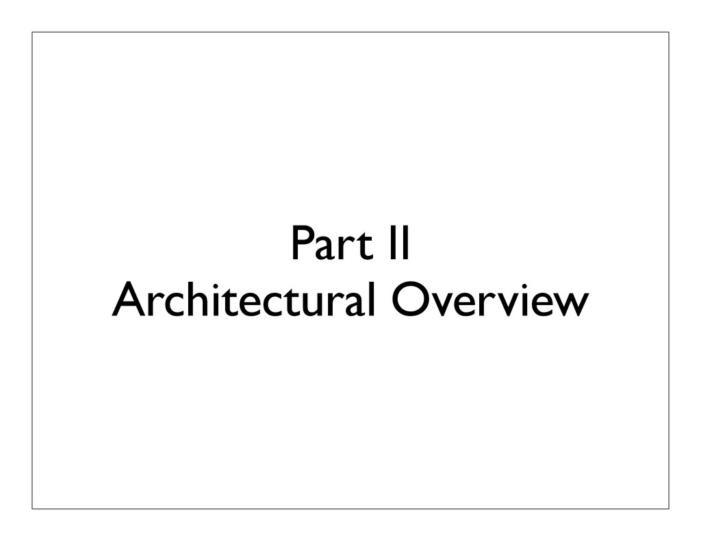 Part II Architectural Overview