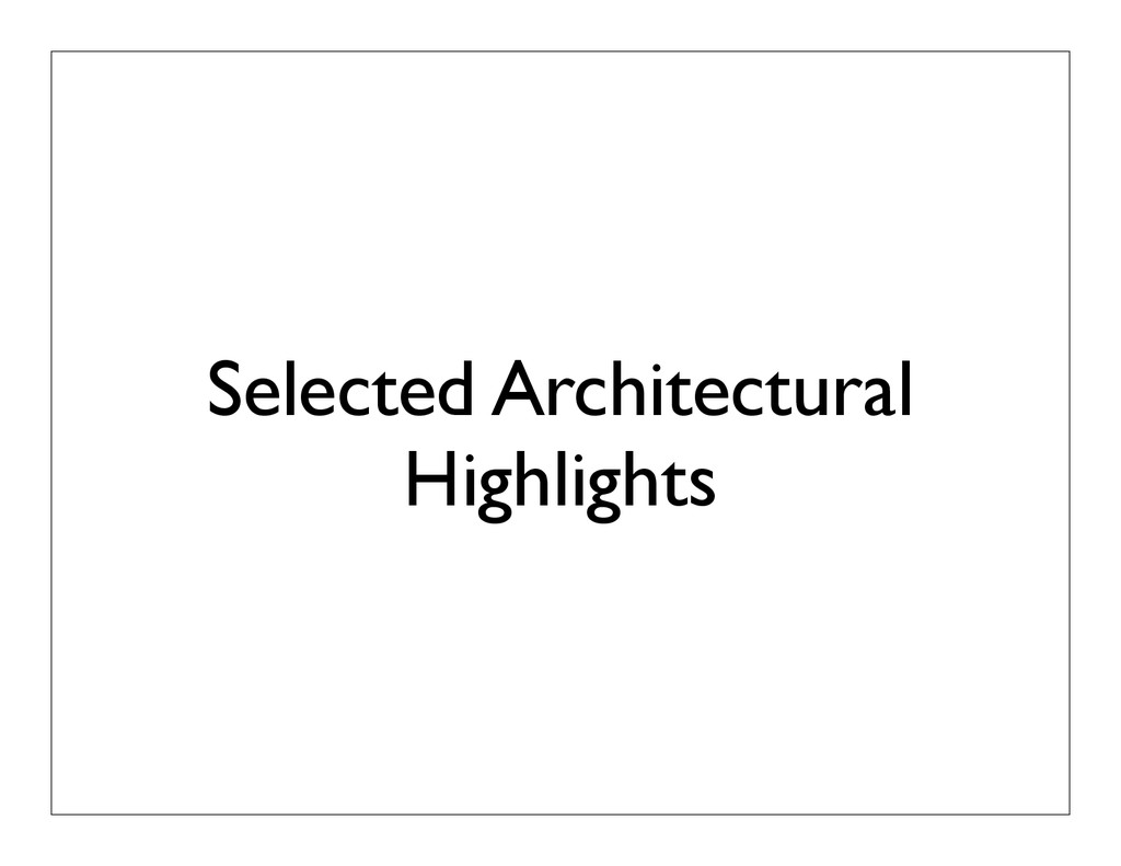 Selected Architectural Highlights