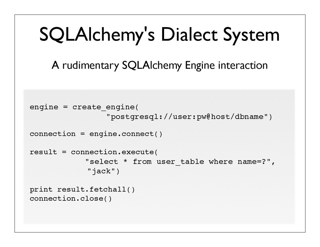 A rudimentary SQLAlchemy Engine interaction SQL...