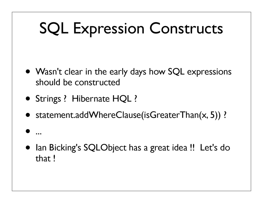 SQL Expression Constructs • Wasn't clear in the...