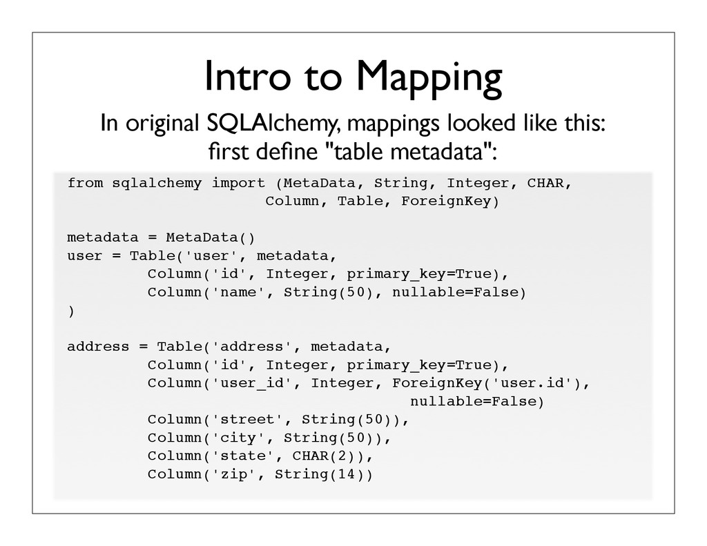 In original SQLAlchemy, mappings looked like th...