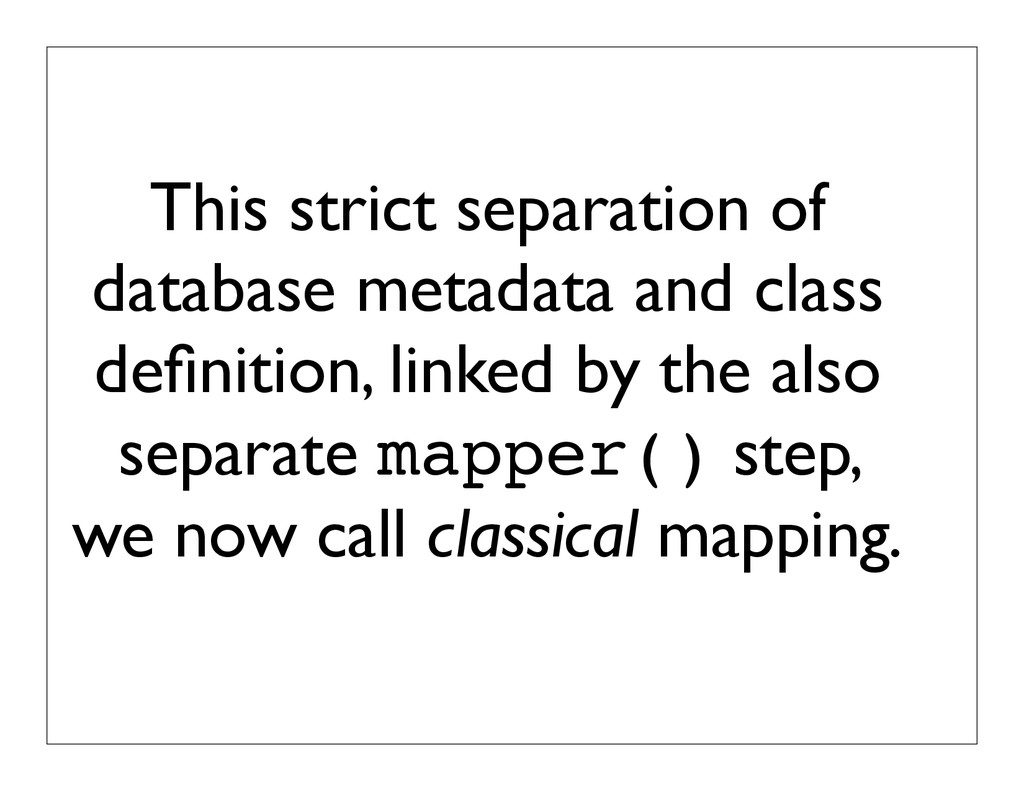 This strict separation of database metadata and...