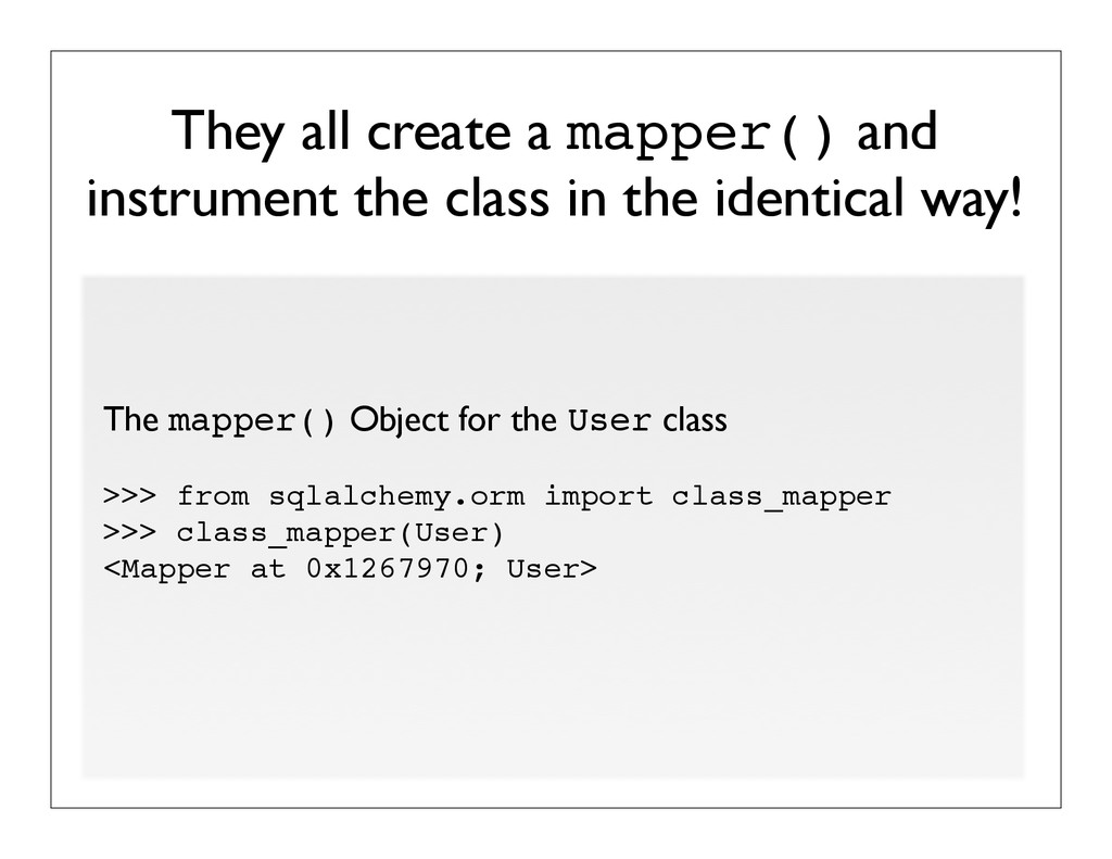 They all create a mapper() and instrument the c...