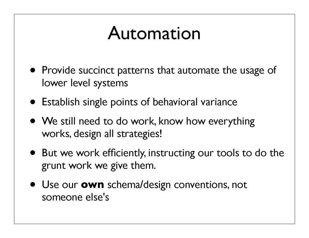 Automation • Provide succinct patterns that aut...