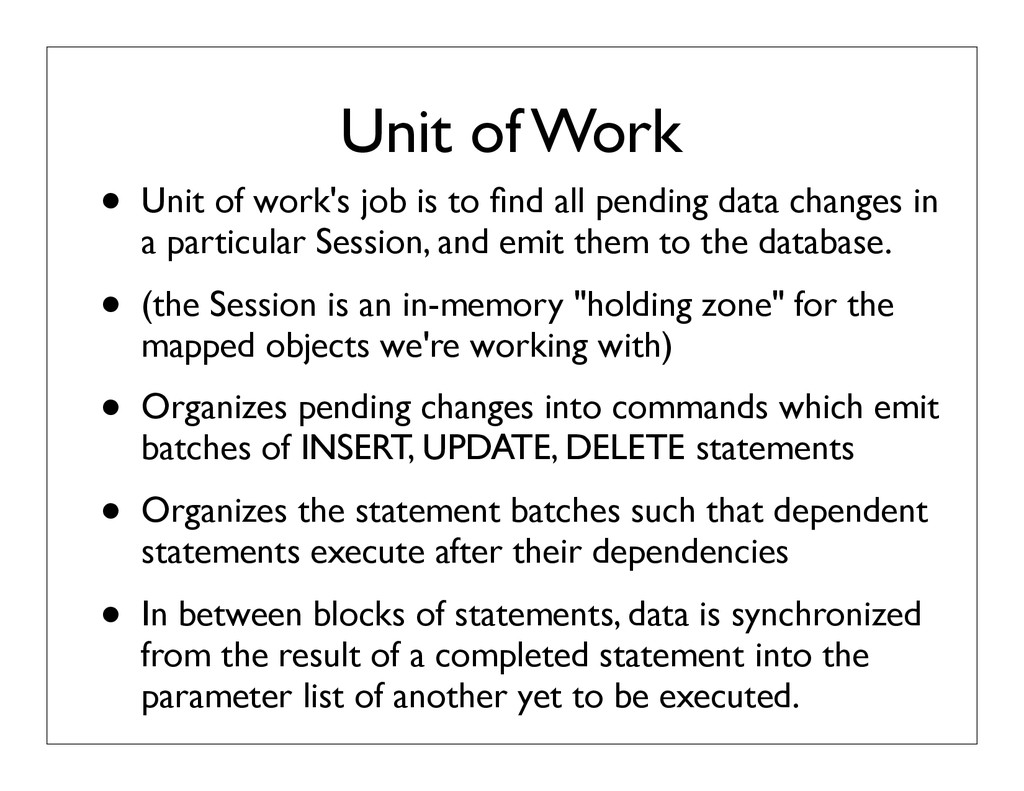Unit of Work • Unit of work's job is to find all...