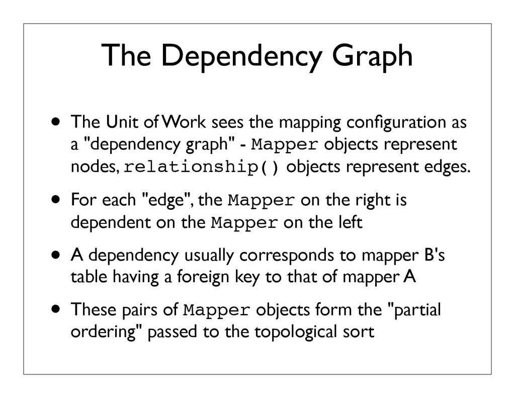 The Dependency Graph • The Unit of Work sees th...