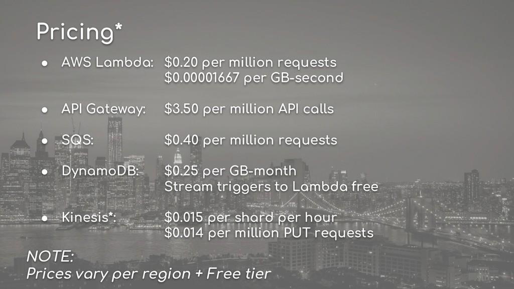 ● AWS Lambda: $0.20 per million requests $0.000...