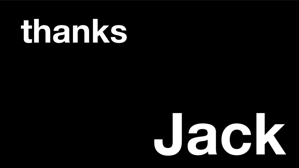 Jack thanks