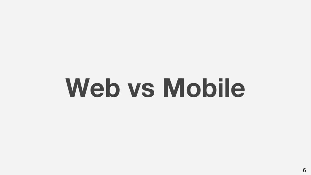 Web vs Mobile 6