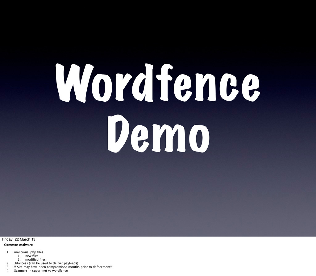 Wordfence Demo Friday, 22 March 13 Common malwa...