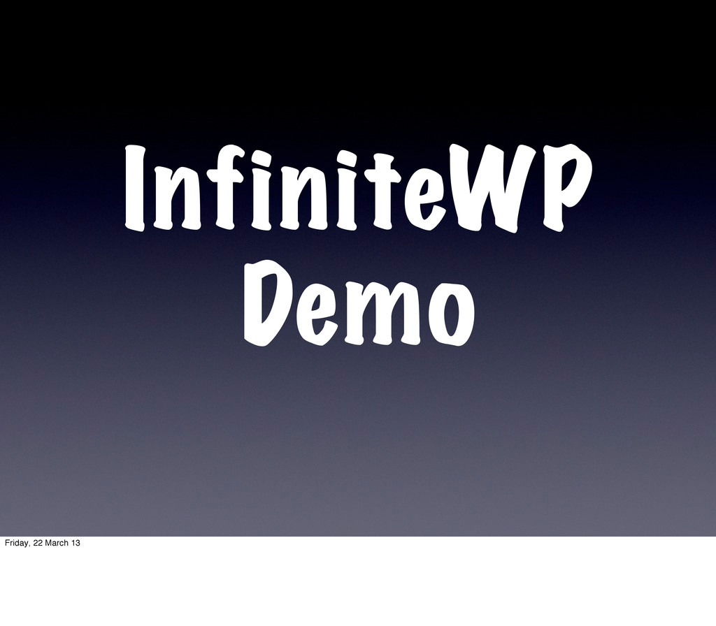 InfiniteWP Demo Friday, 22 March 13