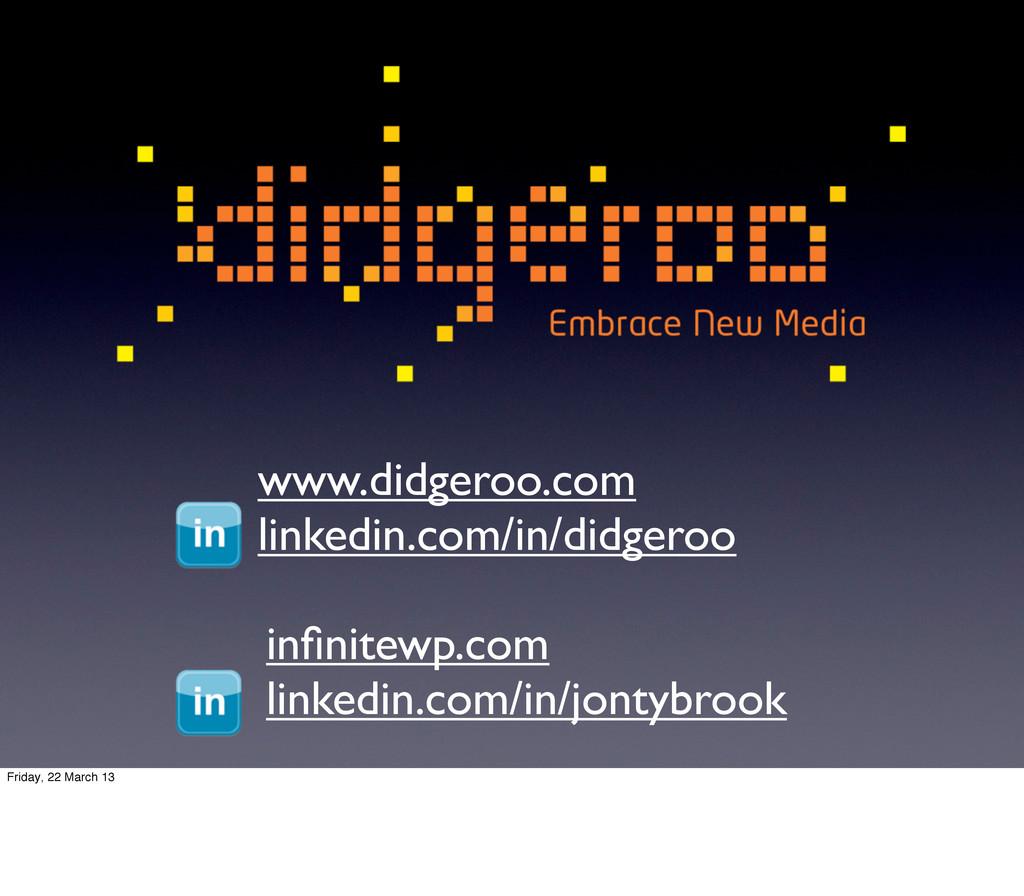 www.didgeroo.com linkedin.com/in/didgeroo infini...