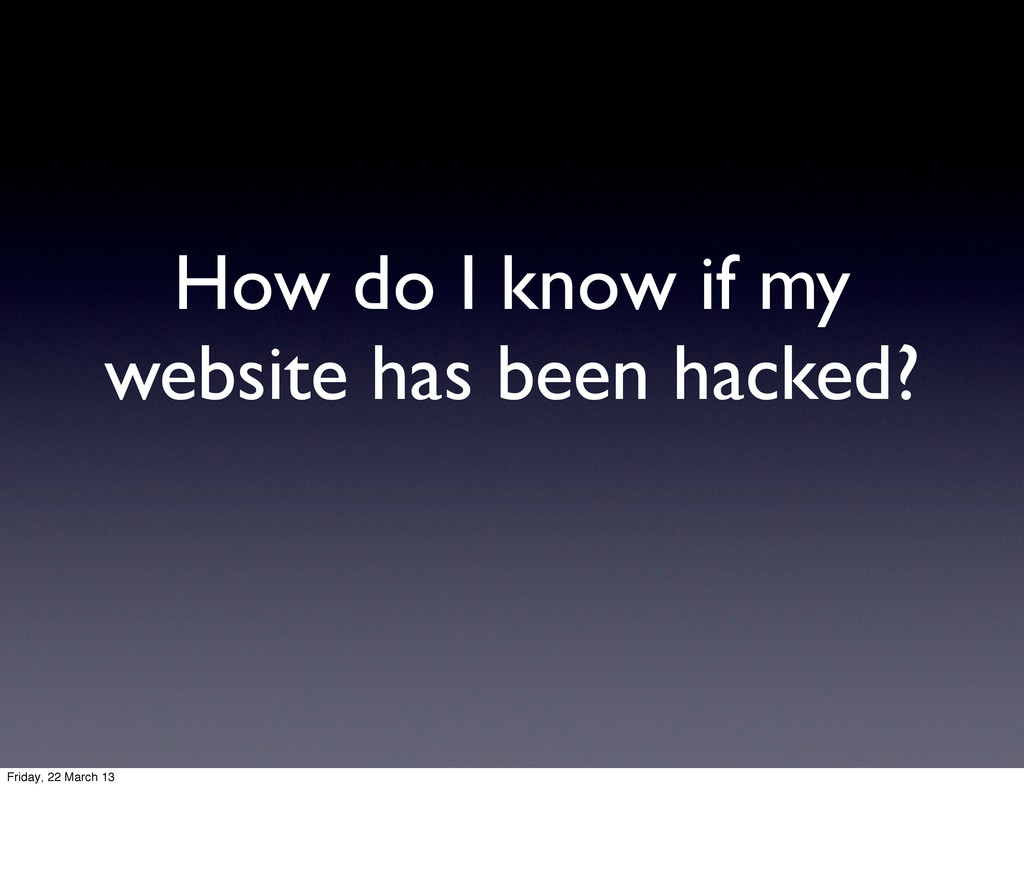 How do I know if my website has been hacked? Fr...