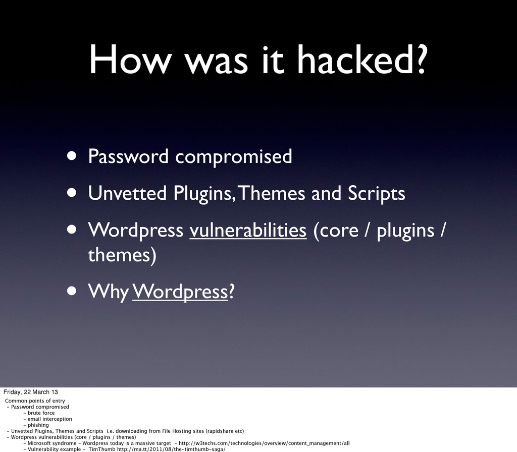 How was it hacked? • Password compromised • Unv...