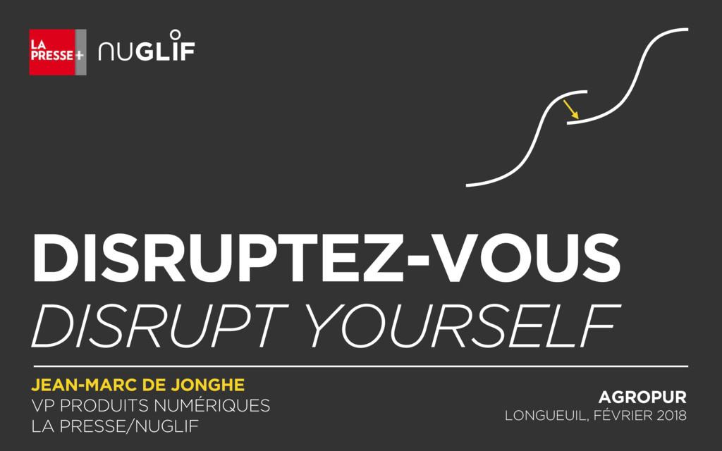 DISRUPTEZ-VOUS DISRUPT YOURSELF JEAN-MARC DE JO...