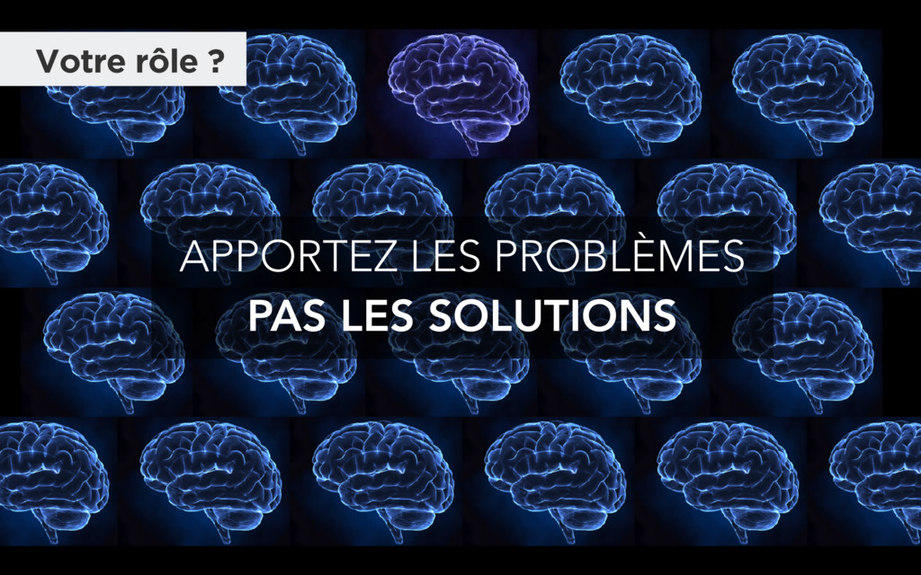 APPORTEZ LES PROBLÈMES PAS LES SOLUTIONS Votre ...