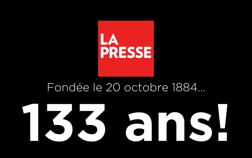133 ans! Fondée le 20 octobre 1884…