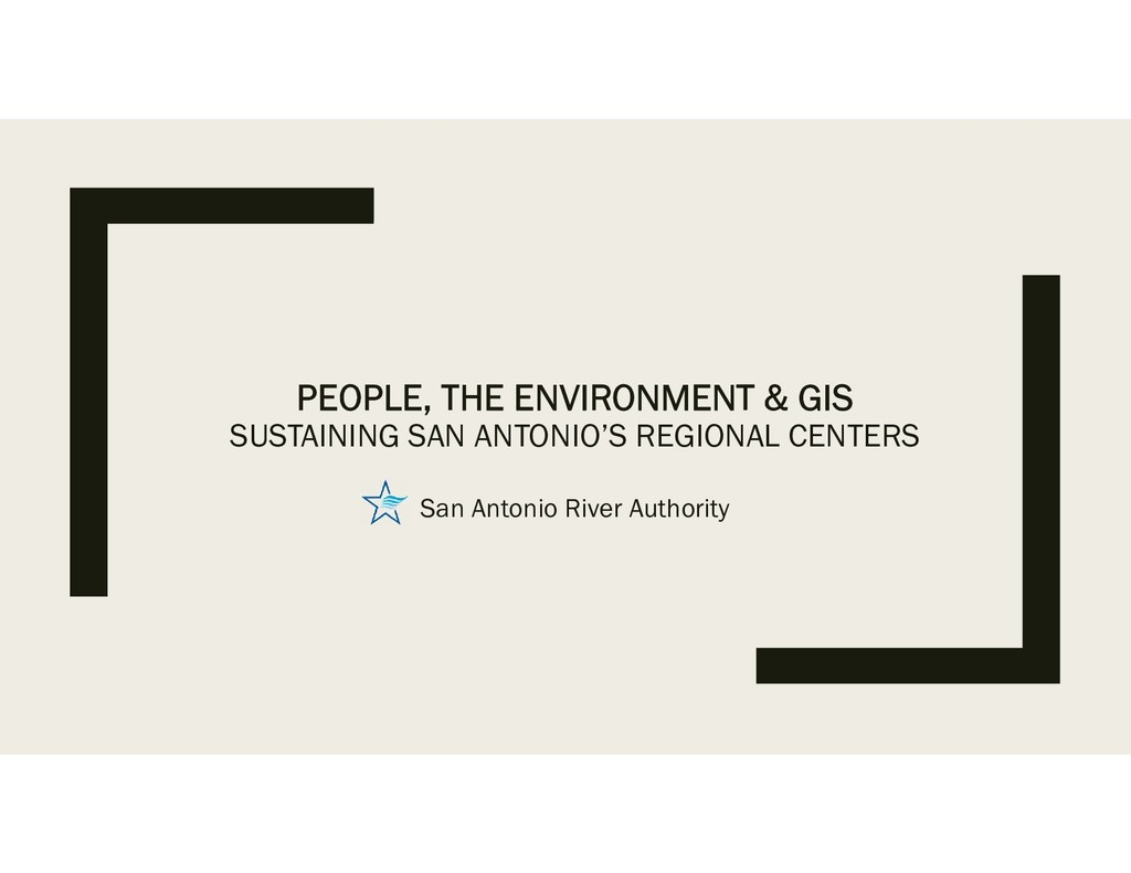PEOPLE, THE ENVIRONMENT & GIS SUSTAINING SAN AN...