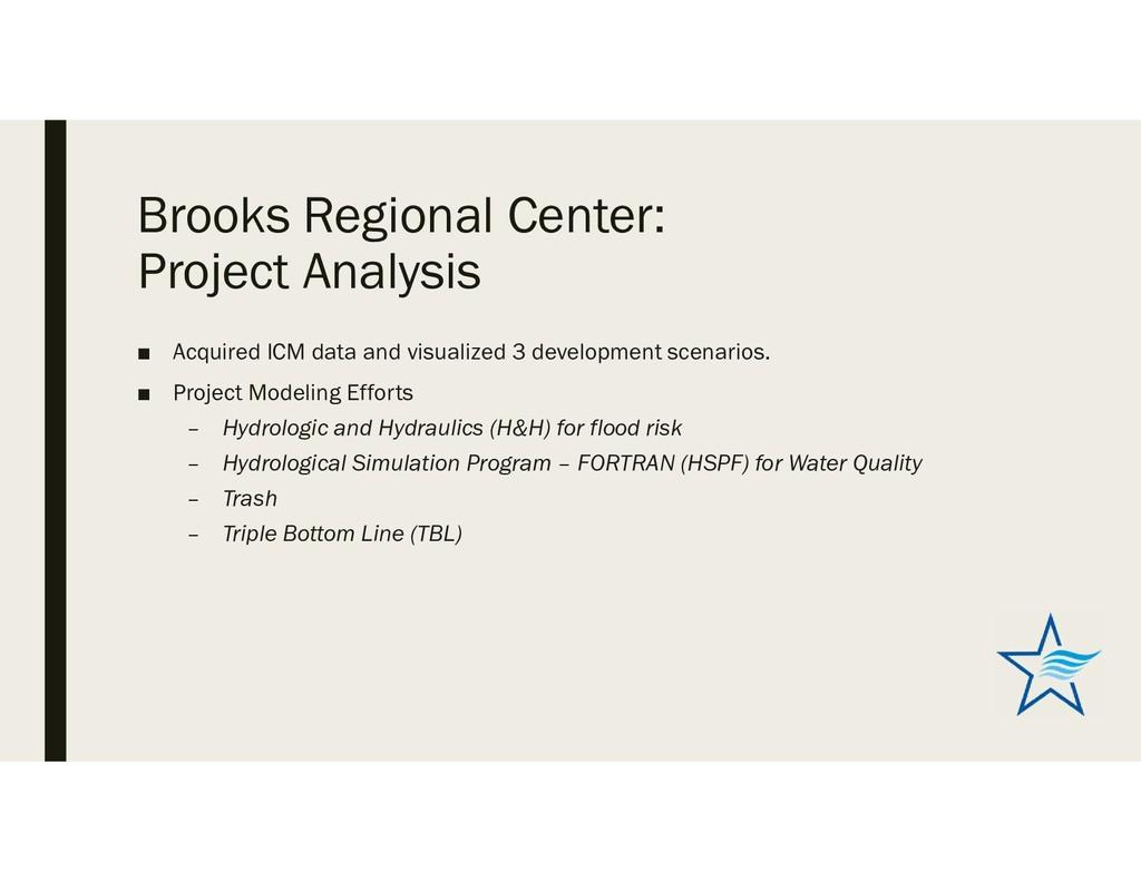 Brooks Regional Center: Project Analysis ■ Acqu...