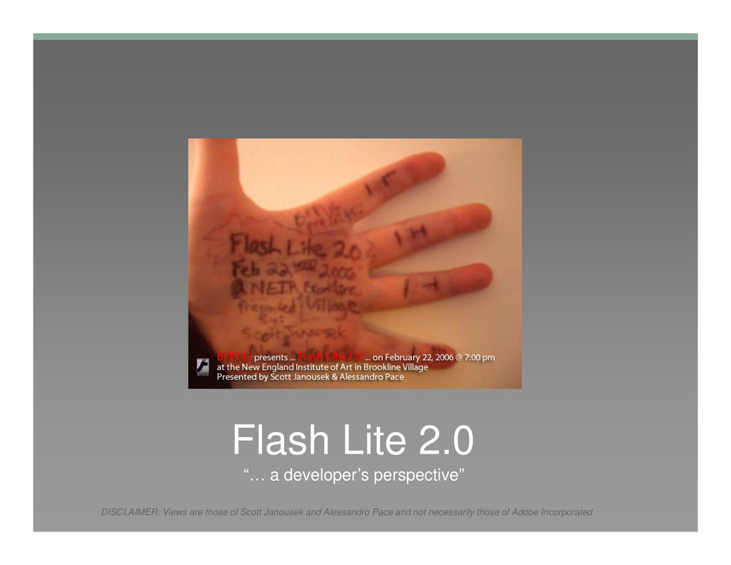 Flash Lite 2.0 DISCLAIMER: Views are those of S...