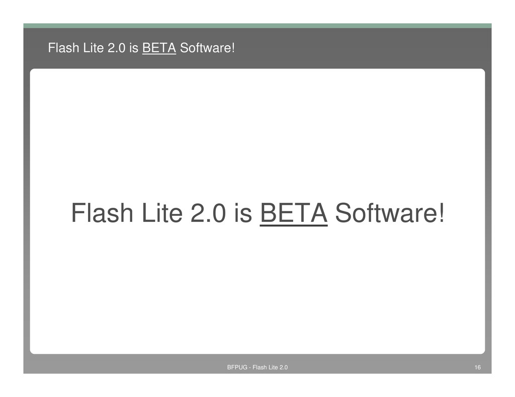 Flash Lite 2.0 is BETA Software! Flash Lite 2.0...