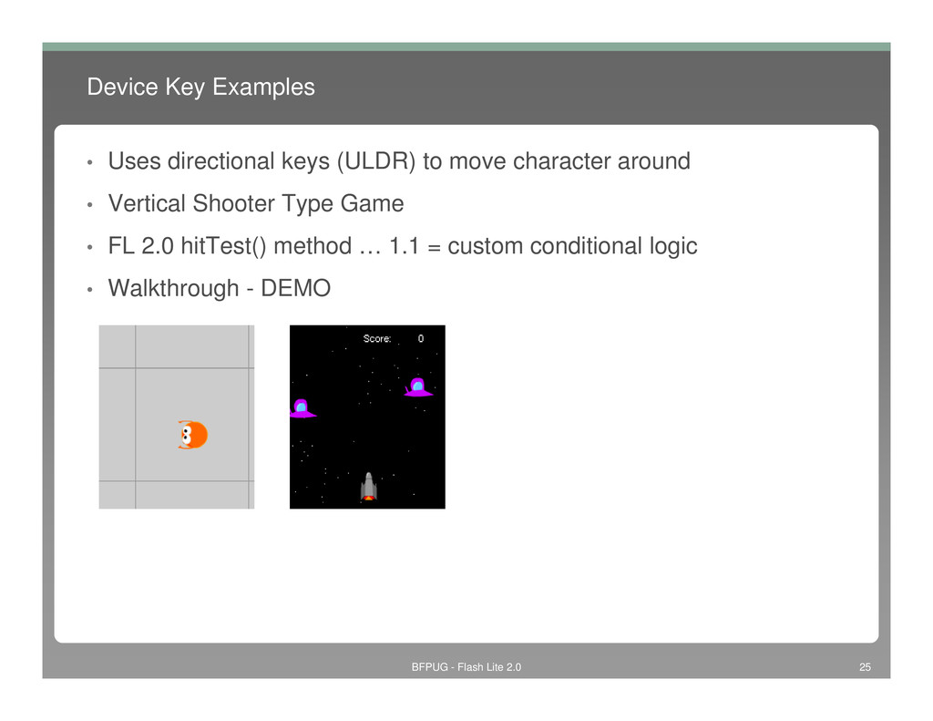 Device Key Examples • Uses directional keys (UL...