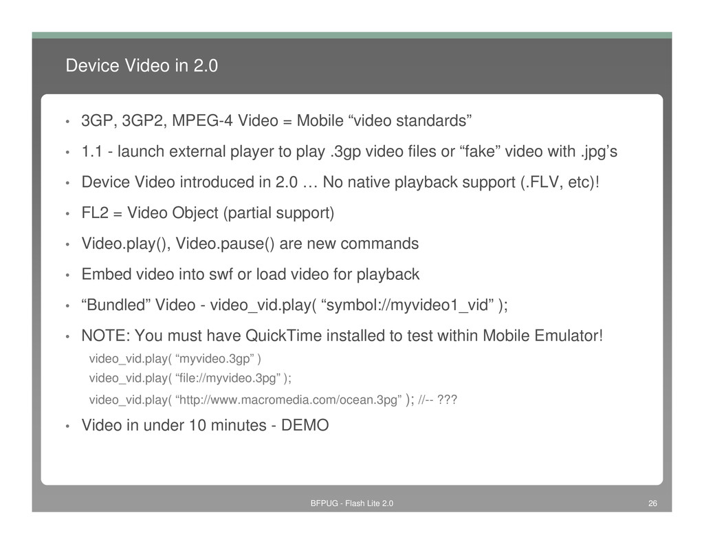 Device Video in 2.0 • 3GP, 3GP2, MPEG-4 Video =...