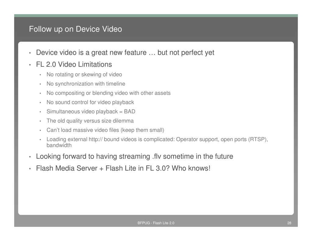 Follow up on Device Video • Device video is a g...