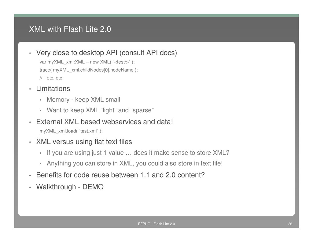 XML with Flash Lite 2.0 • Very close to desktop...