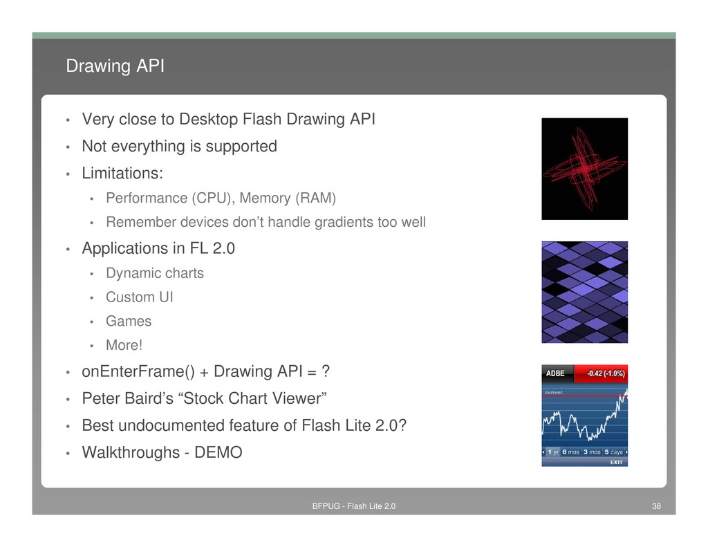 Drawing API • Very close to Desktop Flash Drawi...