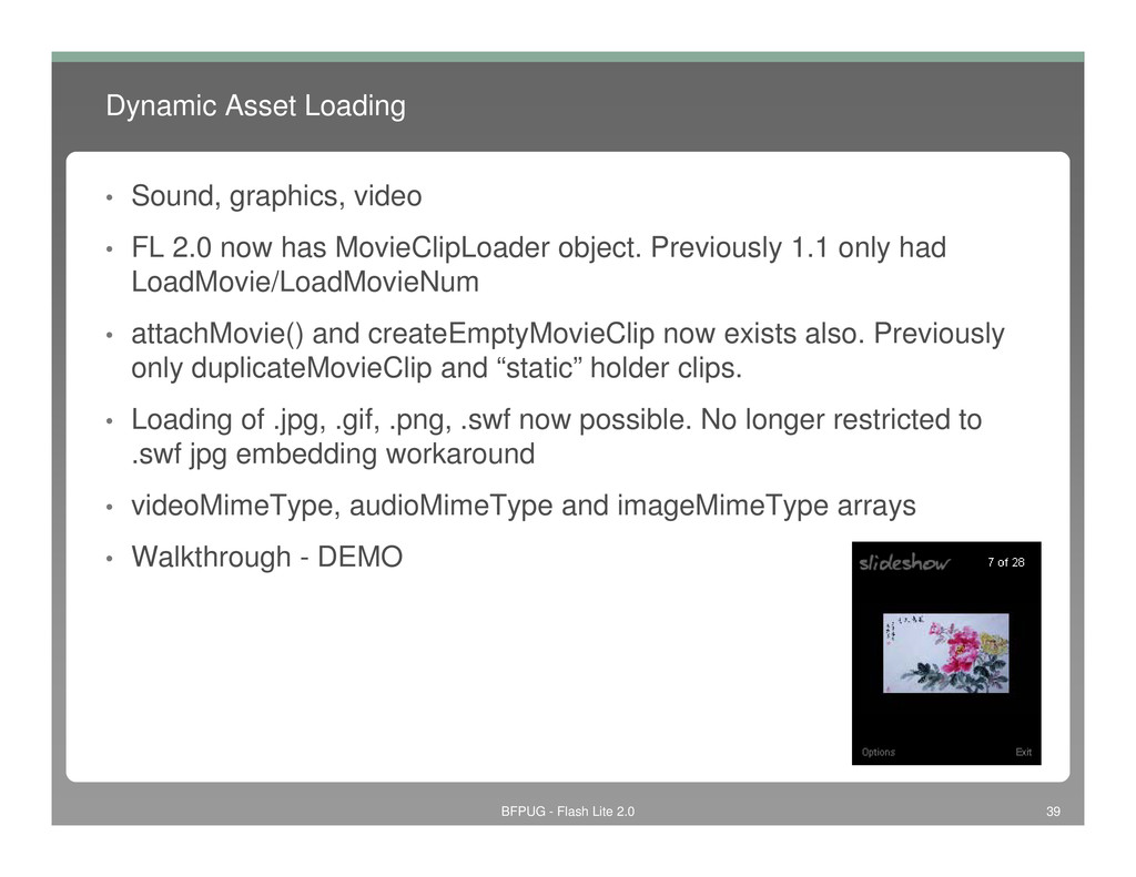 Dynamic Asset Loading • Sound, graphics, video ...