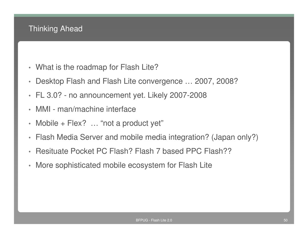 Thinking Ahead • What is the roadmap for Flash ...