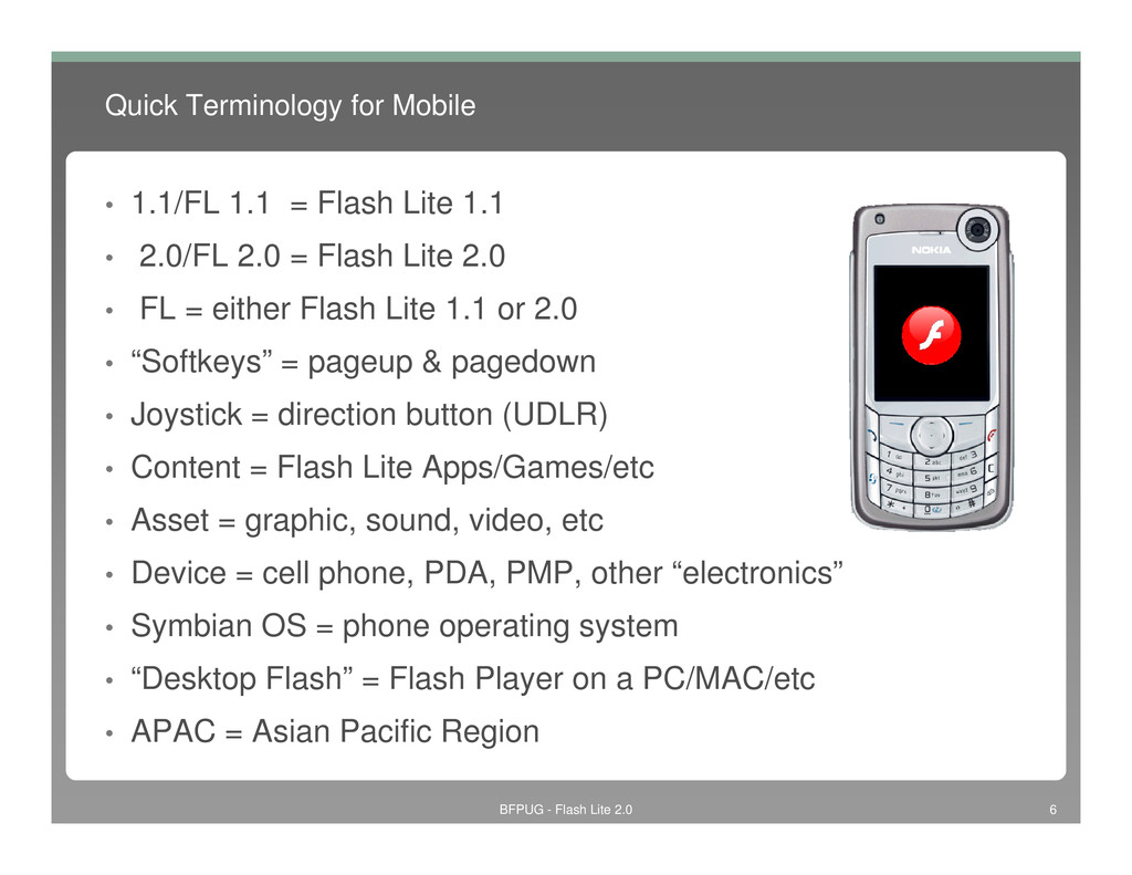 Quick Terminology for Mobile • 1.1/FL 1.1 = Fla...