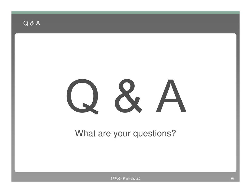 Q & A What are your questions? What are your qu...