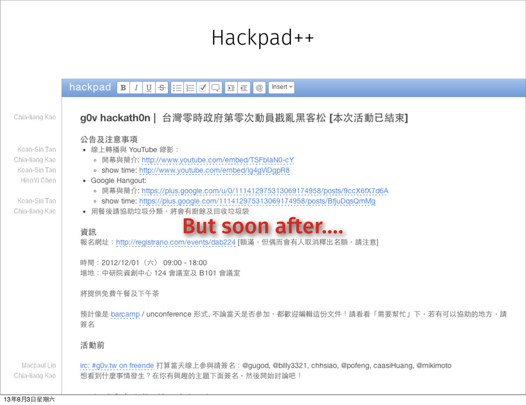 Hackpad++ But soon after.... 13年8⽉月3⽇日星期六