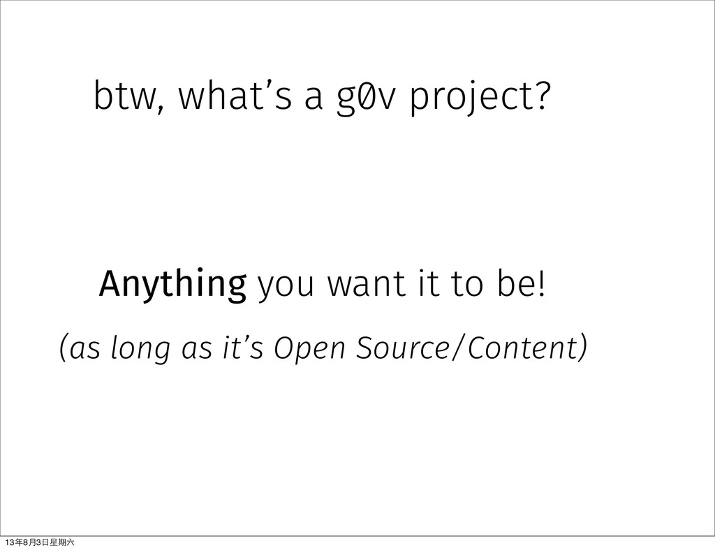 btw, what's a g0v project? Anything you want it...