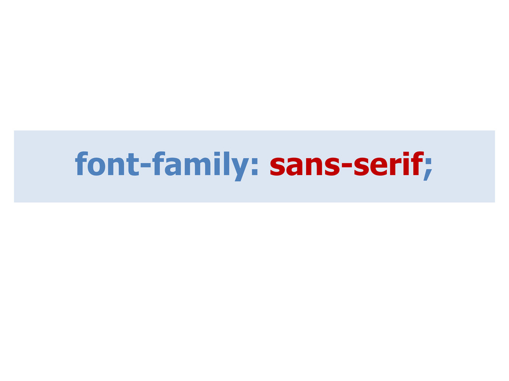 font-family: sans-serif;