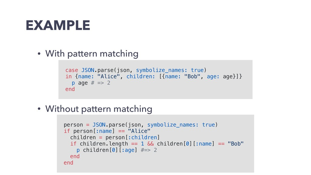 EXAMPLE • With pattern matching person = JSON.p...