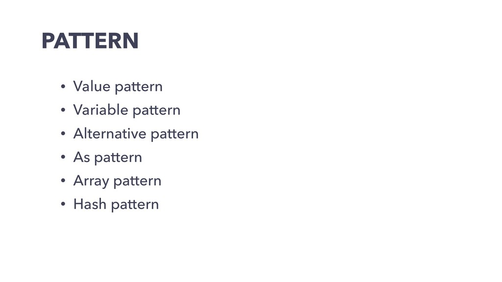 PATTERN • Value pattern • Variable pattern • Al...