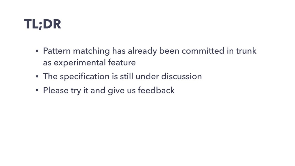 TL;DR • Pattern matching has already been commi...
