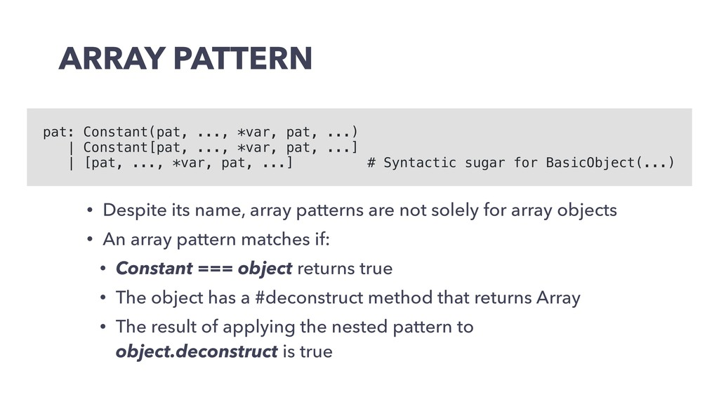 ARRAY PATTERN • Despite its name, array pattern...
