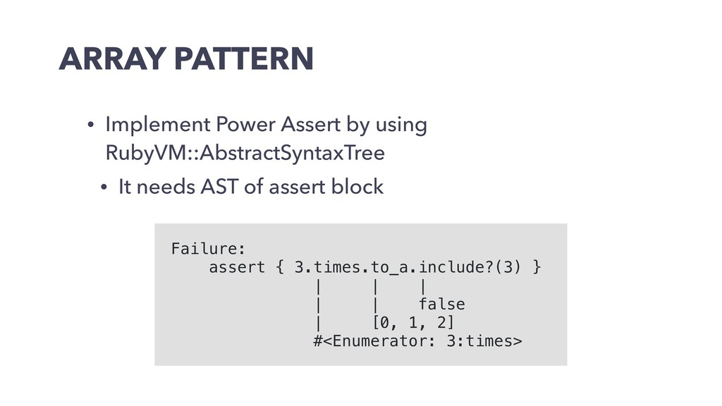 ARRAY PATTERN • Implement Power Assert by using...