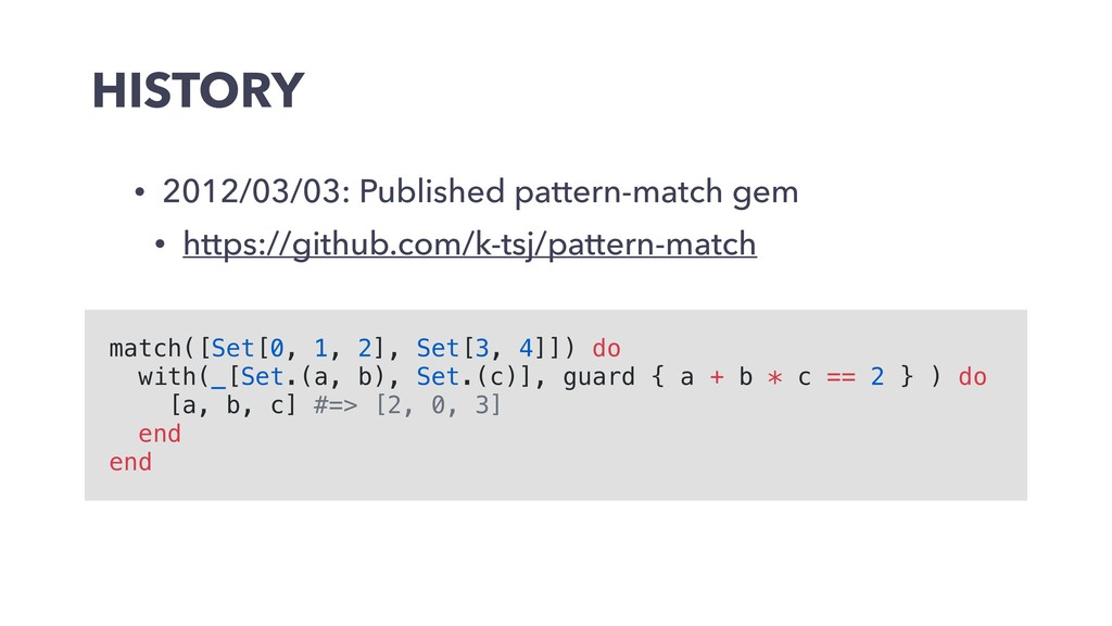 HISTORY • 2012/03/03: Published pattern-match g...