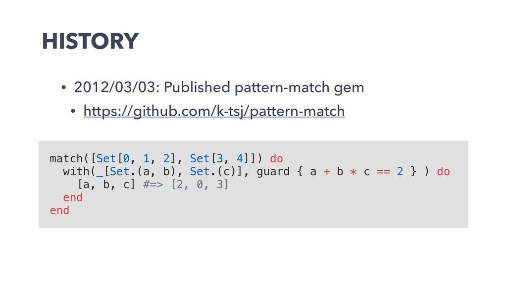 HISTORY • 2012/03/03: Published pattern-match g...