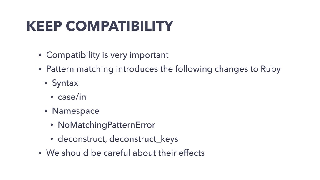 KEEP COMPATIBILITY • Compatibility is very impo...